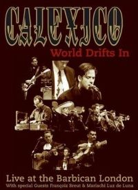 Cover Calexico - World Drifts In - Live At The Barbican London [DVD]